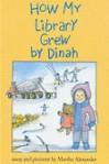 How My Library Grew: by Dinah - Martha Alexander