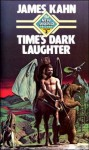 Time's Dark Laughter - James Kahn