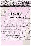 The Warden Wore Pink - Tekla Dennison Miller