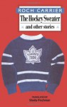The Hockey Sweater and Other Stories - Roch Carrier, Sheila Fischman