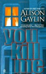 You Kill Me - Alison Gaylin
