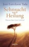 Sehnsucht nach Heilung: Warum lässt Gott Leid zu? (German Edition) - Joni Eareckson Tada