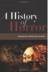 A History of Horror - Wheeler Winston Dixon