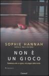 Non è un gioco - Sophie Hannah, Serena Lauzi
