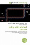 Living with Michael Jackson - Frederic P. Miller, Agnes F. Vandome, John McBrewster