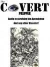 The Covert Prepper's Guide to Surviving the Apocalypse - James Smith