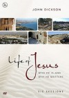 Life of Jesus: Who He Is and Why He Matters - John Dickson