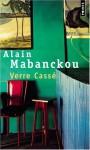Verre cassé - Alain Mabanckou