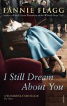 I Still Dream about You. Fannie Flagg - Fannie Flagg