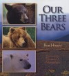Our Three Bears - Ron Hirschi, Thomas D. Mangelsen
