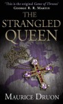 The Strangled Queen (The Accursed Kings, Book 2) - Maurice Druon