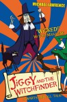 Jiggy and the Witchfinder: A Warts and All Tale! - Michael Lawrence