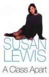 A Class Apart - Susan Lewis