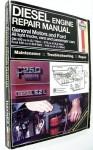 Diesel Engine Repair Manual: General Motors And Ford V8 Diesel Engines: Gm 350 Cu In (Hayne's Automotive Repair Manual) - Ken Freund, John Harold Haynes