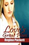 Love's Great Plan - Regina Puckett