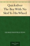 Quicksilver The Boy With No Skid To His Wheel - George Manville Fenn, Frank Dadd