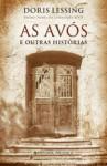 As Avós E Outras Histórias - Doris Lessing, Fernanda Pinto Rodrigues