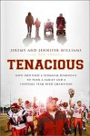 Tenacious: How God Used a Terminal Diagnosis to Turn a Family and a Football Team into Champions - Jeremy Williams, Rob Suggs