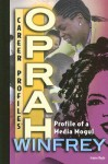 Oprah Winfrey: Profile of a Media Mogul - Jeanne Nagle