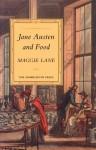 Jane Austen and Food - Maggie Lane