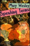 Speaking Terms - Mary Wesley