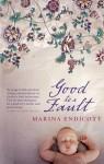 Good To A Fault - Marina Endicott