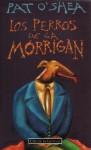 Los perros de la Mórrígan - Pat O'Shea, Francisco Torres Oliver