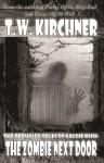 The Zombie Next Door - T.W. Kirchner