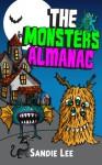 The Monsters Almanac: Silly, Spooky Monsters Not Just for Halloween - Sandie Lee