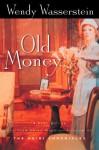 Old Money - Wendy Wasserstein, Wasserstein