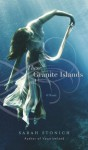 These Granite Islands: A Novel - Sarah Stonich