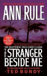 The Stranger Beside Me: Ted Bundy The Shocking Inside Story - Ann Rule