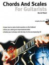 Chords and Scales for Guitarists [With CD] - David Mead