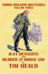 Just Deserts & Murder at Moose Jaw; Omnibus Three - Tim Heald