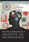 The Oxford Handbook of Cognitive Neuroscience, Volume 1: Core Topics (Oxford Library of Psychology) - Kevin Ochsner, Stephen M. Kosslyn
