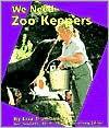 We Need Zoo Keepers - Lisa Trumbauer