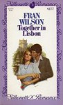 Together in Lisbon (Silhouette Romance, #277) - Fran Wilson
