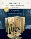 Preserving Your Family Photographs: International Edition - Maureen Taylor