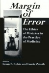 Margin Of Error: The Ethics Of Mistakes In The Practice Of Medicine - Susan Goldman Rubin