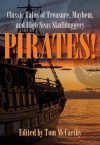Pirates!: Classic Tales of Treasure, Mayhem, and High Seas Skullduggery - Tom McCarthy