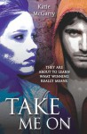 Take Me On - Katie McGarry