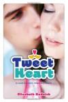 Tweet Heart - Elizabeth Rudnick