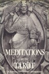 Meditations on the Tarot: A Journey Into Christian Hermeticism - Anonymous, Robert Powell