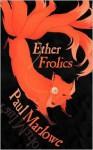 Ether Frolics: Nine Steampunk Tales - Paul Marlowe