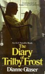 The Diary Of Trilby Frost - Dianne Glaser