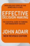 Effective Decision Making - John Adair