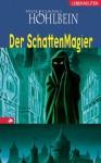 Der Schattenmagier - Wolfgang Hohlbein, Arndt Drechsler