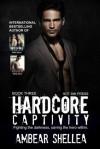 Hardcore Captivity (Rock n Roll Paraphantasy Series # 3) - AmBear Shellea