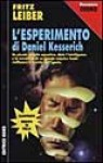 L'esperimento di Daniel Kesserich - Fritz Leiber