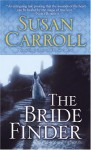 The Bride Finder - Susan Carroll